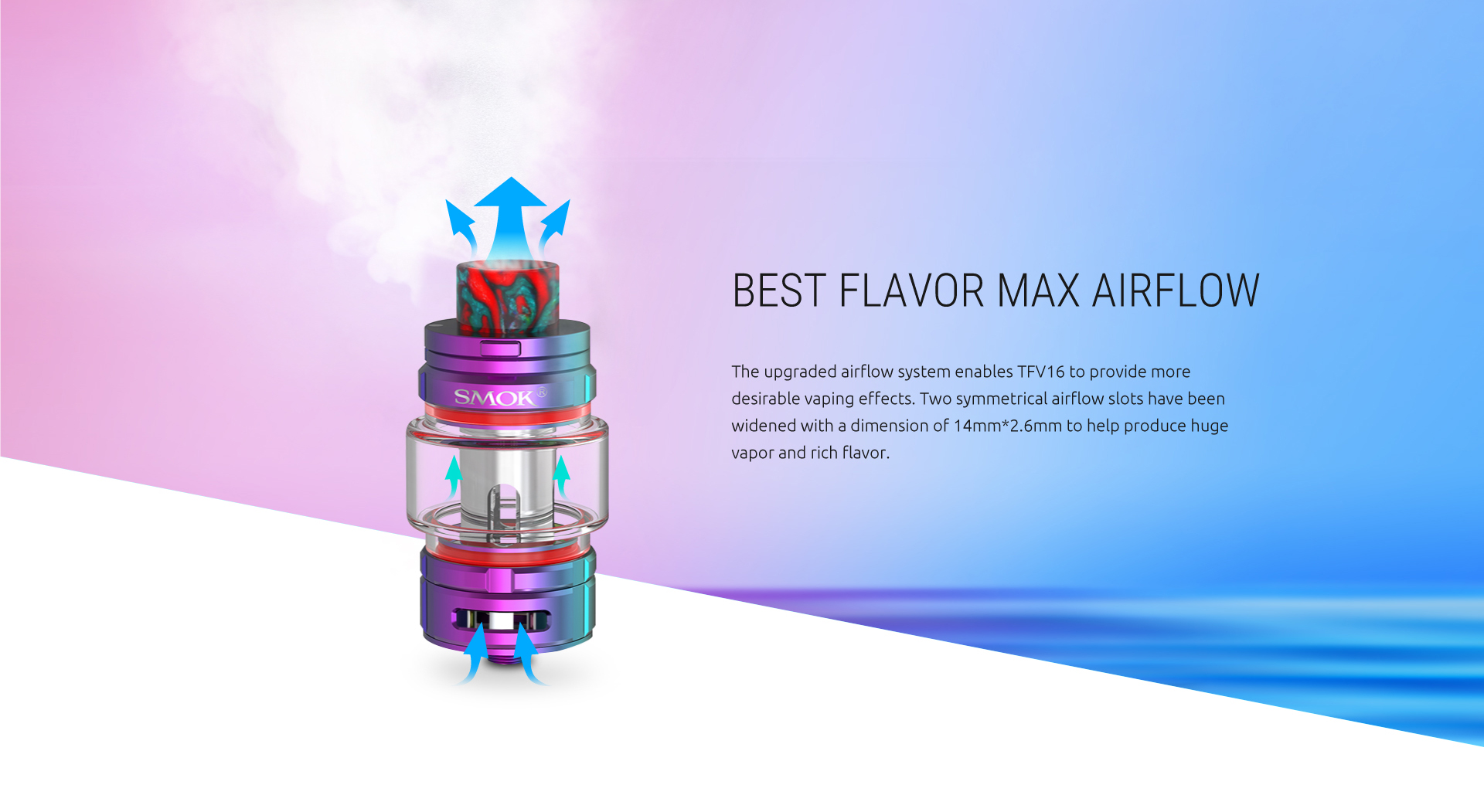 The Updated Airflow System Enables SMOK TFV16 Tank Provides Huge Vapor and Rich Flavor